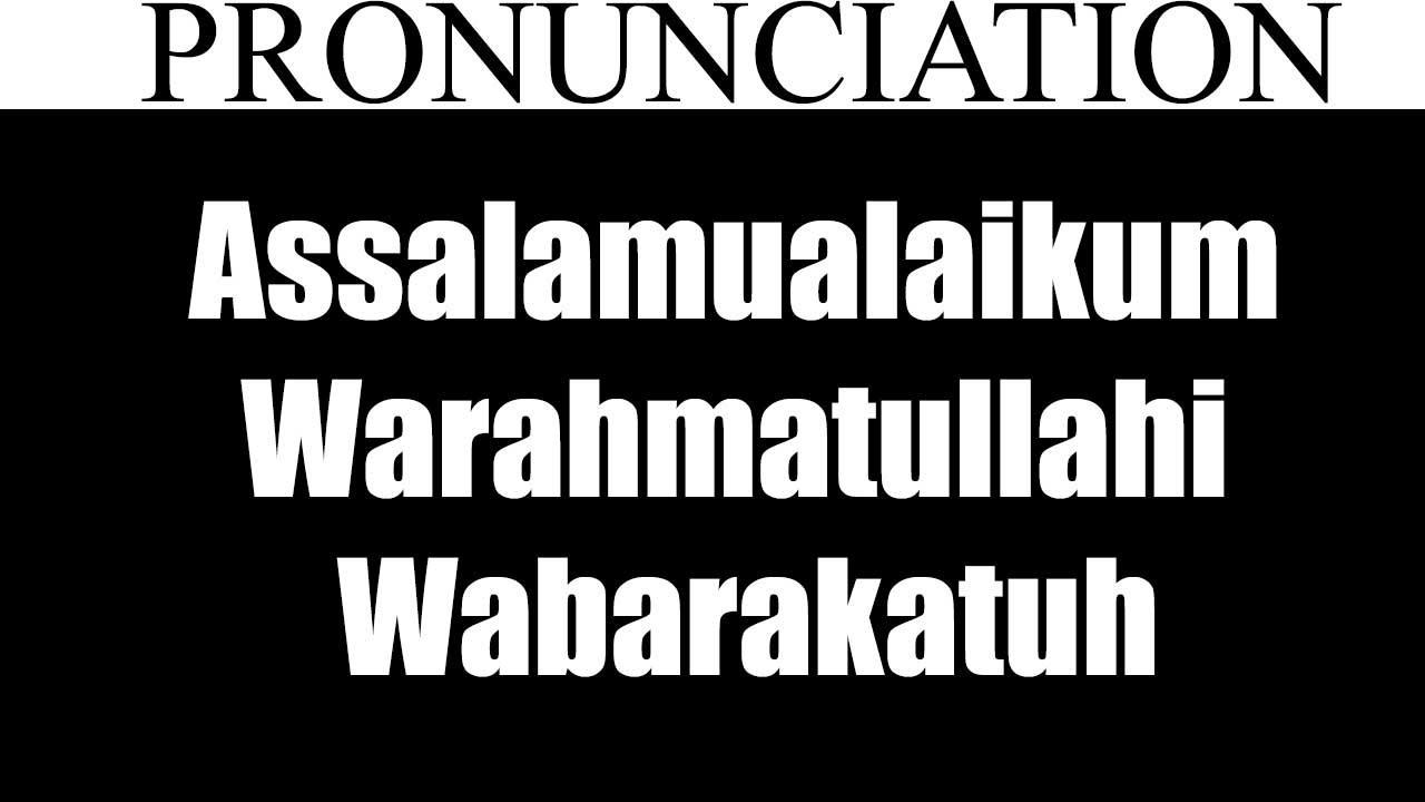 Assalamualaikum Warahmatullahi Wabarakatuh Rewards Of Saying
