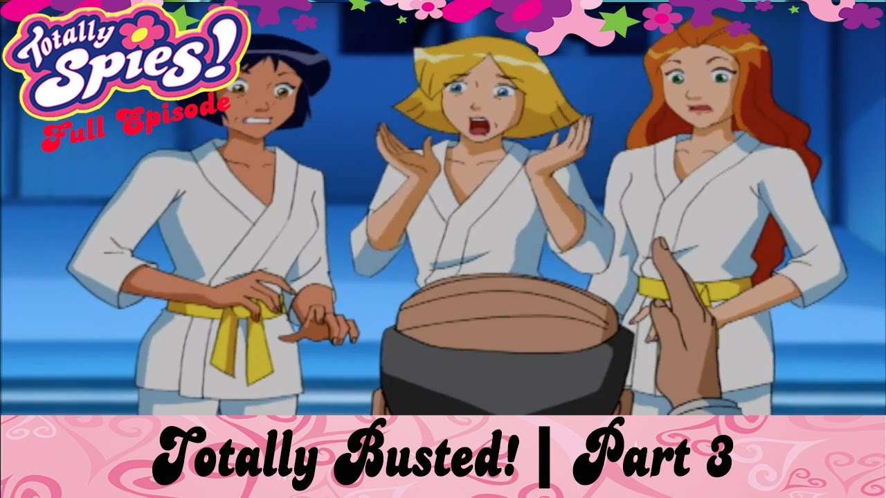 Download Totally Busted! Part 3   Episode 26   Series 4   FULL EPISODE   Totally Spies