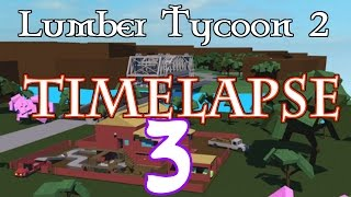 [TIMELAPSE #3] Lumber Tycoon 2 // ROBLOX
