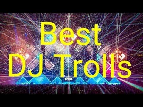TOP 5 Best DJ Trolls!