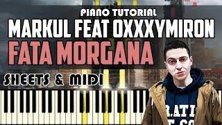 Как играть Markul Feat Oxxxymiron FATA MORGANA Piano Tutorial Ноты MIDI