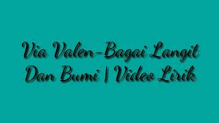 Download Mp3 Via Valen- Bagai Langit Dan Bumi | Lirik
