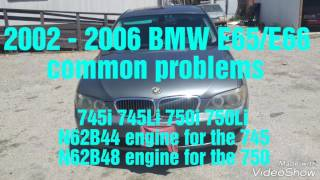 2002 - 2008 BMW 745i 745Li 750i 750Li common problems BMW E65/E66