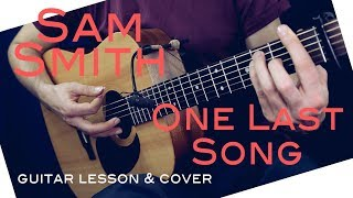 Sam Smith - One Last Song Guitar Lesson /One Last Song Guitar Tutorial Guitar Cover How To play