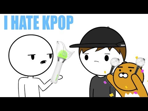 I HATE KPOP The Annoying Person