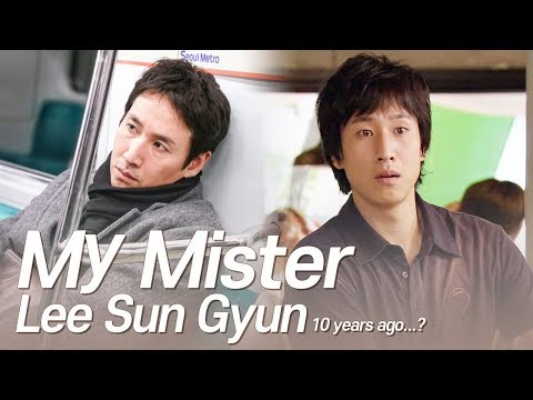 Lee Sun Gyun was who's 'My Mister' 10 years ago?