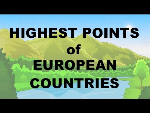 HIGHEST POINTS OF EUROPEAN COUNTRIES (highest mountains or hills)