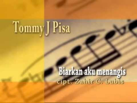 Tommy J Pisa - Biarkan Aku Menangis