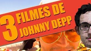 3 FILMES DE JOHNNY DEPP