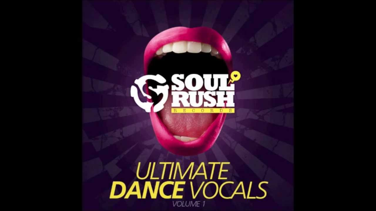 Ulimate Dance Vocal Samples from Soul Rush Records 174 bpm demo #1