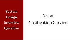 System Design Interview - Notification Service
