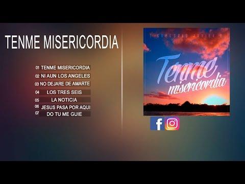 Gregorio Javier - Tenme Misericordia [Album Completo Oficial]