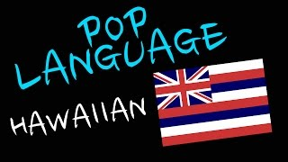 PopLanguage: HAWAIIAN