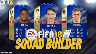 FIFA 18 Squad Builder - THE MOST OVERPOWERED TOTS? w/ TOTS Lozano, TOTS Farfan + TOTS Kokorin!