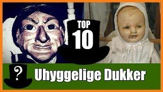 TOP 10 Uhyggelige Dukker