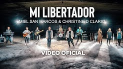 MI LIBERTADOR - Miel San Marcos & Christine D Clario - Video Oficial