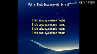 Faiha - Enak Susunya (with Lyrics) Official Lyrics Video