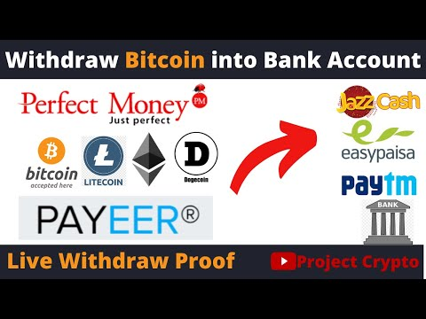 Bitcoin, Perfect Money USD, Payeer CASH OUT -How To Transfer BTC Into Bank Account, JazzCash |proof|