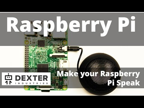 How to Make your Raspberry Pi Speak Out Loud: Give It a Voice!