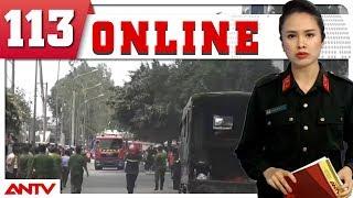 Bản tin 113 Online mới nhất ngày 09/08/2018 | Tin tức | Tin tức mới nhất | ANTV