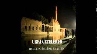 Urfa Geceleri / Halil Kendirli - Mezarımın Taşı Urfaya Karşı  Deka Müzik