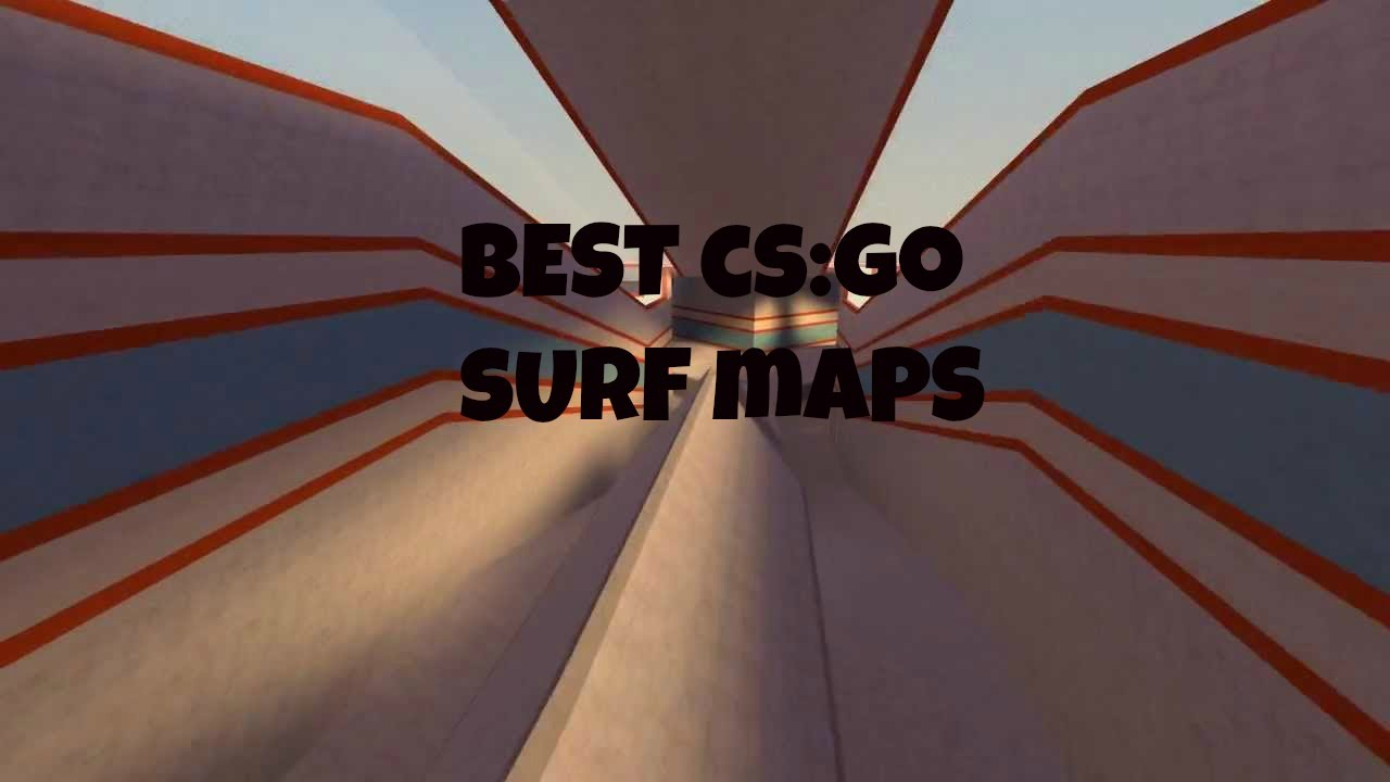 Best Surf Maps CS:GO Best Surf Maps   YouTube
