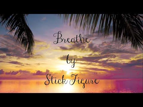 Stick Figure- Breathe (Lyrics)