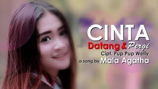 Gambar cover Mala Agatha - CINTA Datang dan Pergi ( Official Music Video ANEKA SAFARI )