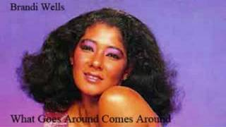 Brandi Wells - What Goes Around Comes Around