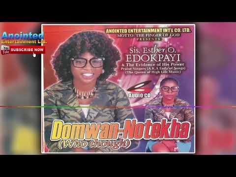 Sis. ESTHER O EDOKPAYI - DOMWAN-NOTEKHA  BENIN MUSIC   SISTER ESTHER EDOKPAYI MUSIC