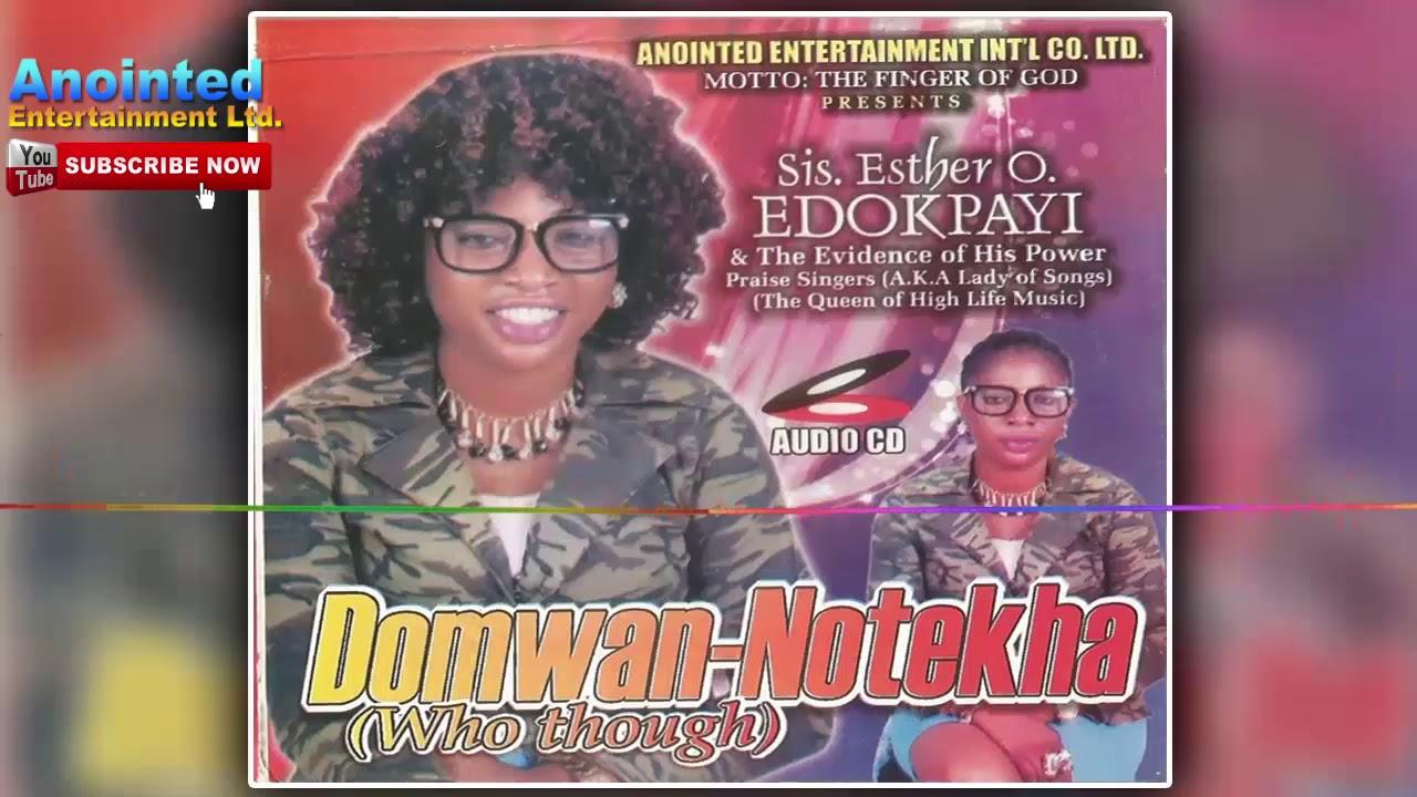 Sis  ESTHER O EDOKPAYI - DOMWAN-NOTEKHA |BENIN MUSIC | SISTER ESTHER  EDOKPAYI MUSIC