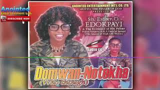 sis esther o edokpayi domwan notekha benin music sister esther edokpayi music