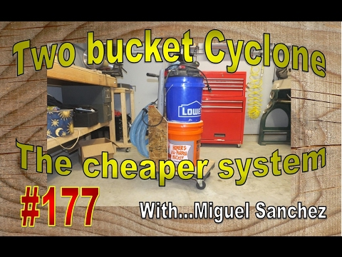 #177 Two bucket cyclone on the cheap