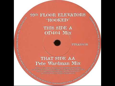 99th Floor Elevators - Hooked (Pete Wardman Mix)