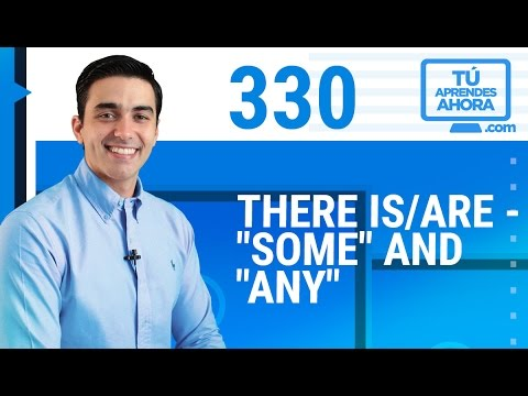 CLASE DE INGLÉS 330 Part 2 There is/are - some and any