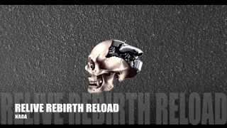 Naga - Relive Rebirth Reload (Original Mix)