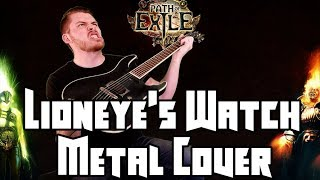 Lioneye's Watch (Path of Exile) Metal Version || Artificial Fear