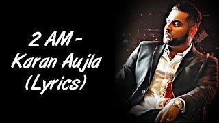 2 AM Full Song LYRICS Karan Aujla | Roach Killa | SahilMix Lyrics