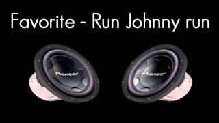 Favorite - Run Johnny run [Full HD]