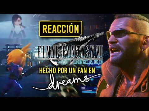 Mi REACCIÓN a FINAL FANTASY VII REMAKE dentro de DREAMS. ¡¡Una BRUTAL RECREACIÓN hecha por UN FAN!!