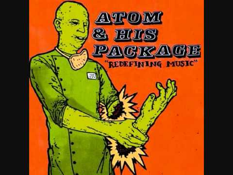 Atom & His Package - Before My Friends Do