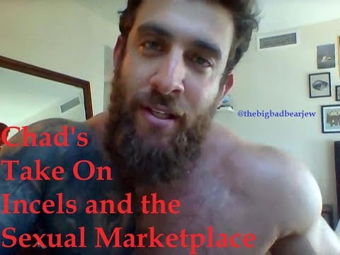 Chad's Take on Incels and the Sexual Marketplace