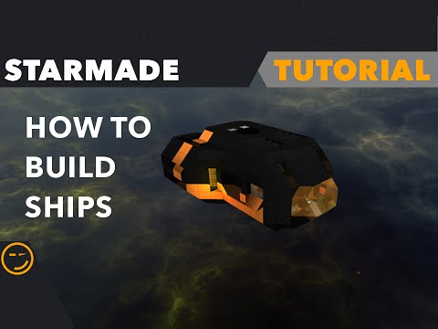 Starmade: How To Build Ships Tutorial