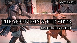 Game of Thrones | The Mountain & The Viper | Episode Revisited (Sn4Ep8)