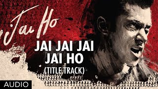 Jai Jai Jai Jai Ho Title Song (Full Audio) | Salman Khan, Tabu