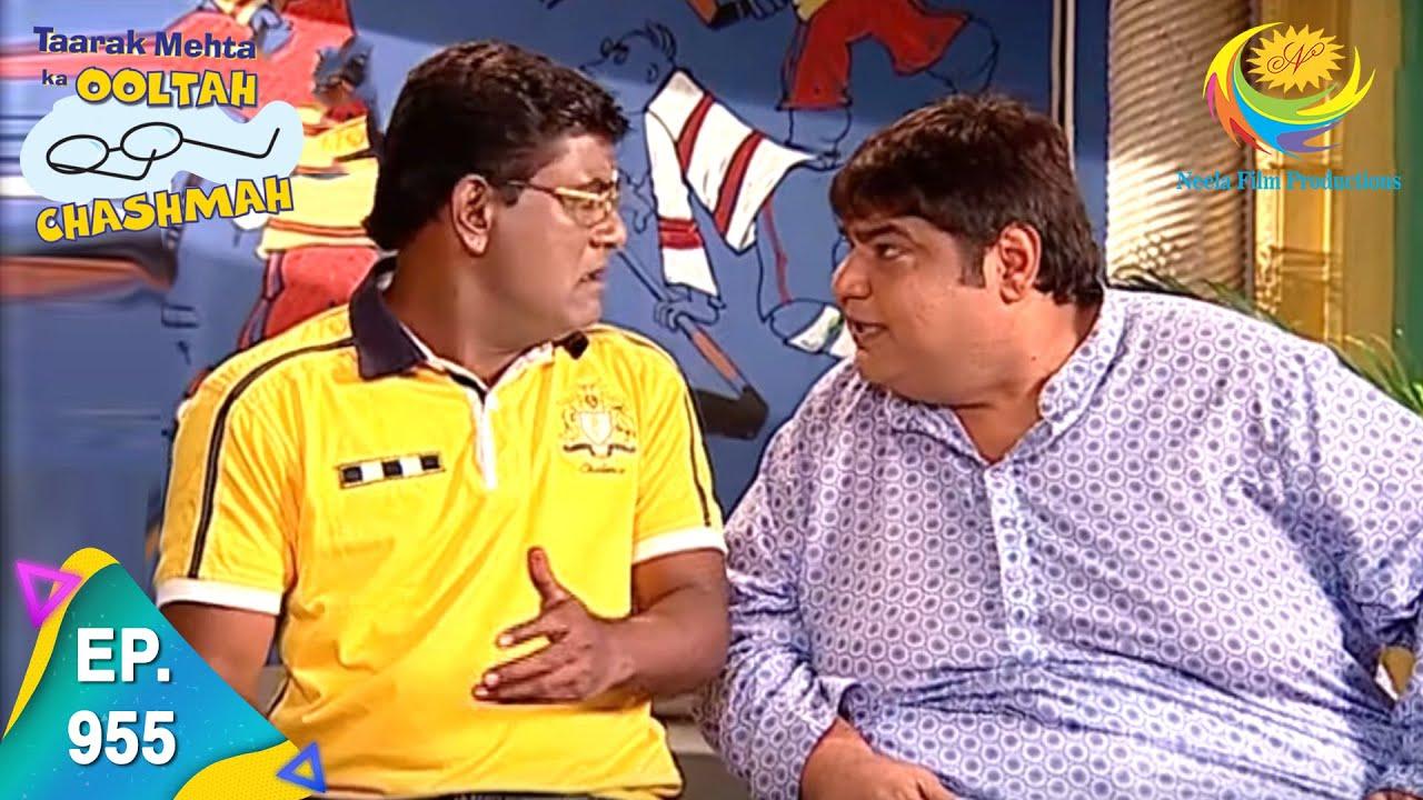 Download Taarak Mehta Ka Ooltah Chashmah - Episode 955 - Full Episode