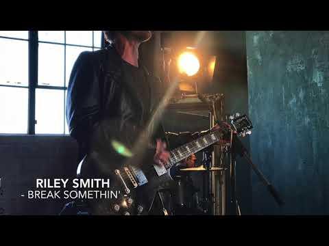 Riley Smith  BREAK SOMETHIN'