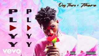 Playy - Dey There (Official Audio)