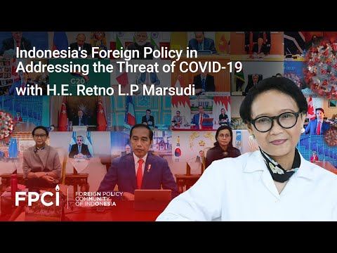 Indonesia's Foreign Policy in Addressing the Threat of COVID-19 with H.E. Retno L.P Marsudi