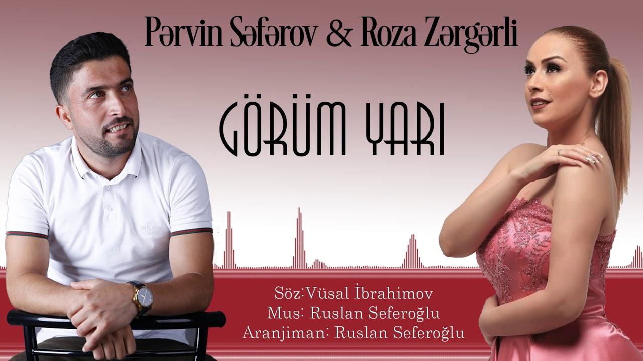 Pərvin Səfərov & Roza Zərgərli - Görüm yari 2018 Official